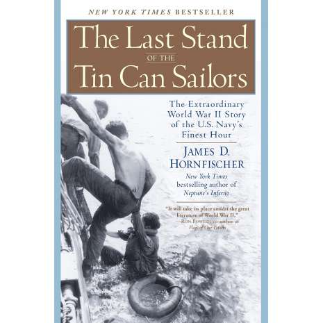 Submarines & Military Related, The Last Stand of the Tin Can Sailors: The Extraordinary World War II Story of the U.S. Navy's Finest Hour