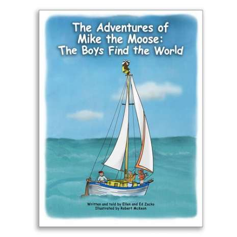Children's Nautical :THE ADVENTURES OF MIKE THE MOOSE: THE BOYS FIND THE WORLD