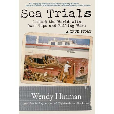 Sailing & Nautical Narratives :Sea Trials: Around the World with Duct Tape and Bailing Wire