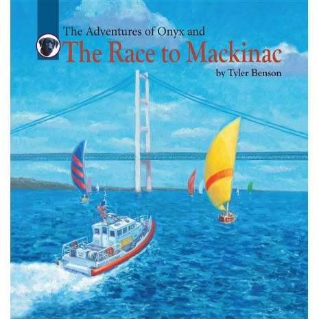 Boats, Trains, Planes, Cars, etc. :The Adventures of Onyx and The Race to Mackinac