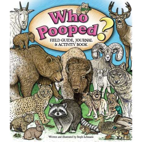 Children's Outdoors, Who Pooped? Field Guide, Journal & Activity Book