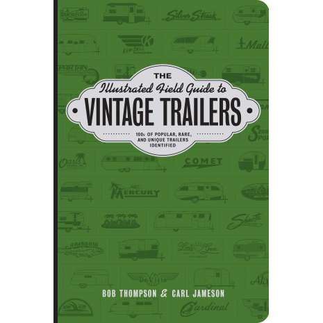 Camping & Hiking :The Illustrated Field Guide to Vintage Trailers
