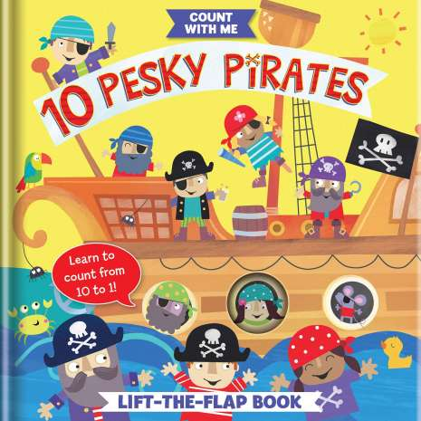 Activity Books: Pirates, 10 Pesky Pirates: A Lift-the-Flap Book