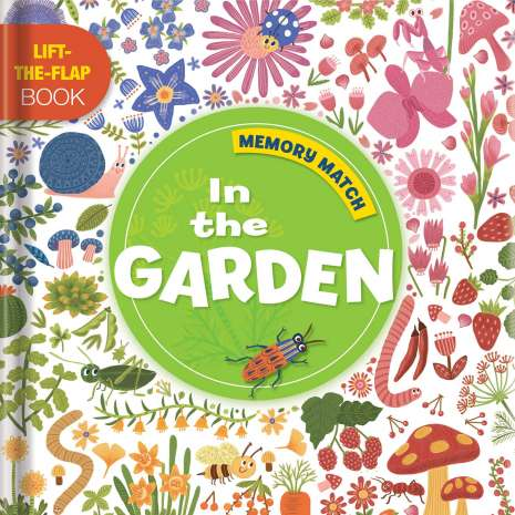 Interactive Books :Memory Match: In the Garden: A Lift-the-Flap Book