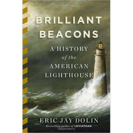 Lighthouses, Brilliant Beacons: A History of the American Lighthouse PAPERBACK