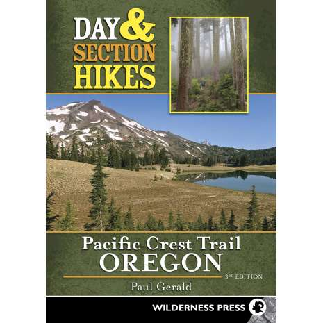 Oregon Travel & Recreation Guides, Day & Section Hikes Pacific Crest Trail: Oregon