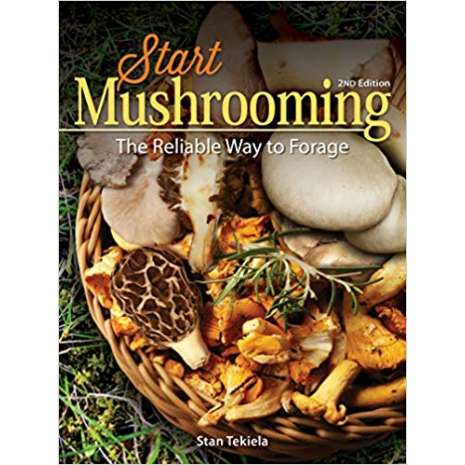 Mushroom Identification Guides, Start Mushrooming: The Reliable Way to Forage 2nd Edition