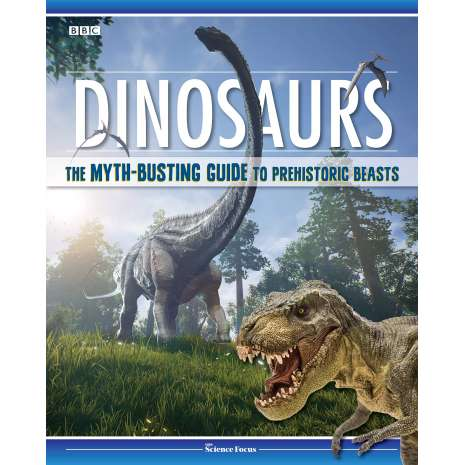 Dinosaurs, Fossils, Rocks & Geology, Dinosaurs: The Myth-Busting Guide to Prehistoric Beasts