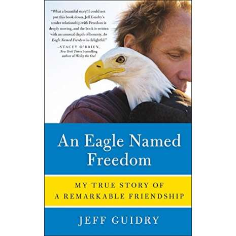 Birding, An Eagle Named Freedom: My True Story of a Remarkable Friendship