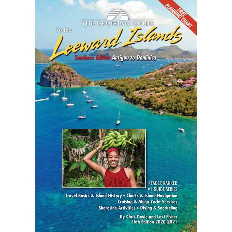 The Caribbean, Cruising Guide to the Southern Leeward Islands 2020-2021 Edition