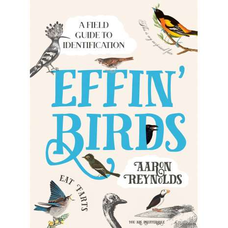 Bird Identification Guides :Effin' Birds: A Field Guide to Identification