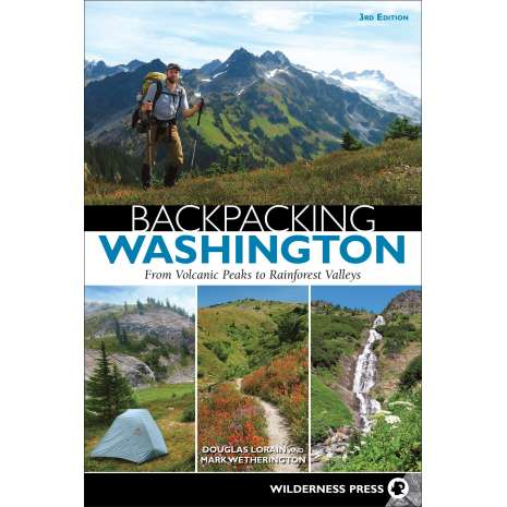Washington Travel & Recreation Guides :Backpacking Washington: From Volcanic Peaks to Rainforest Valleys