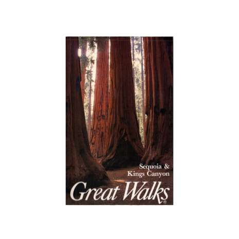 California Travel & Recreation, Great Walks: Sequoia and Kings Canyon National Parks
