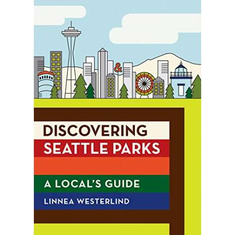 Washington Travel & Recreation Guides :Discovering Seattle Parks