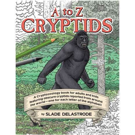 The Latest Bigfoot Stuff :A to Z Cryptids