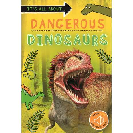 Dinosaurs, Fossils, Rocks & Geology :Dangerous Dinosaurs: Everything you want to know about these prehistoric giants in one amazing book