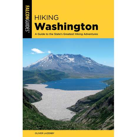 Washington Travel & Recreation Guides :Hiking Washington: A Guide to the State's Greatest Hiking Adventures 2ND EDITION