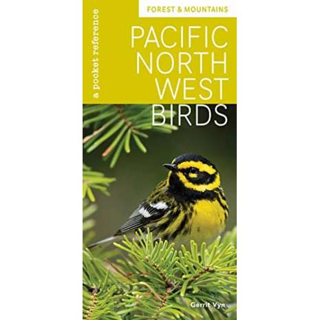 Bird Identification Guides :Pacific Northwest Birds: Forest & Mountains: A Pocket Reference