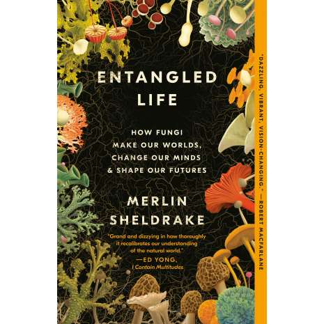 Mushroom Identification Guides :Entangled Life: How Fungi Make Our Worlds, Change Our Minds & Shape Our Futures