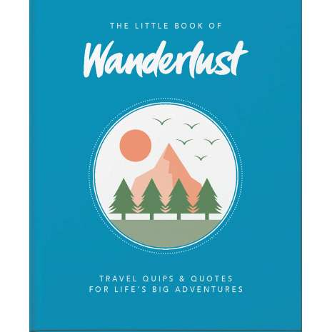 Pop Culture & Humor :The Little Book of Wanderlust: Travel quips & quotes for life's big adventures