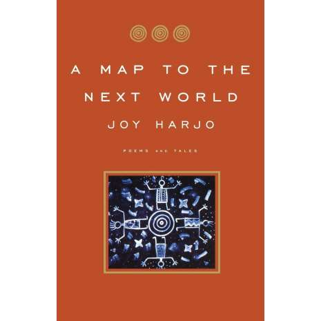 Native American Related :A Map to the Next World: Poems and Tales