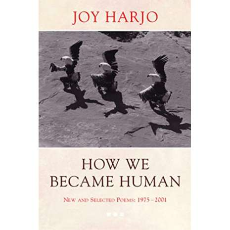Native American Related :How We Became Human: New and Selected Poems 1975-2001