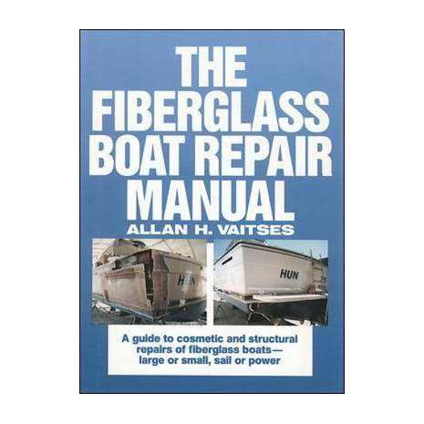 Boat Maintenance & Repair, Fiberglass Boat Repair Manual