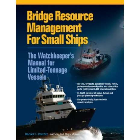 Professional Mariners :Bridge Resource Management for Small Ships