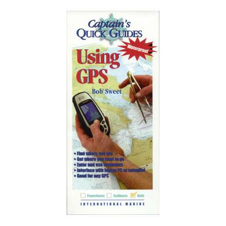 Boathandling & Seamanship :Captain's Quick Guides: Using GPS (Laminated Folding Guide)