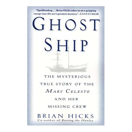 Maritime & Naval History :Ghost Ship: The Mysterious True Story of the Mary Celeste and Her Missing Crew