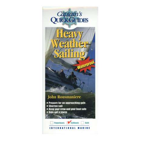 Boat Handling & Seamanship :Captain's Quick Guides: Heavy Weather Sailing (Laminated Folding Guide)