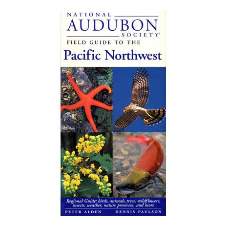 Pacific Northwest Field Guides :Audubon Guide to the Pacific Northwest