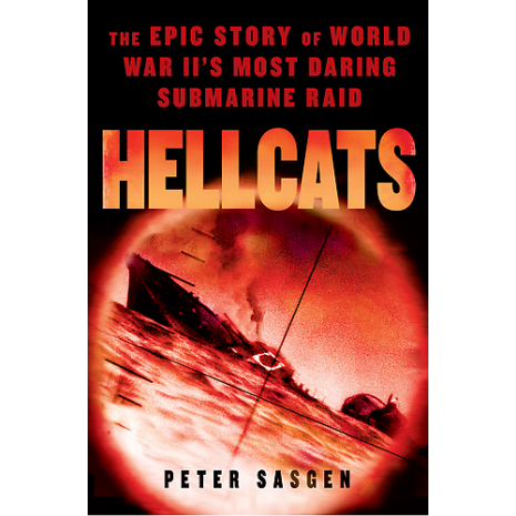Submarines & Military Related :Hellcats: The Epic Story of World War II's Most Daring Submarine Raid