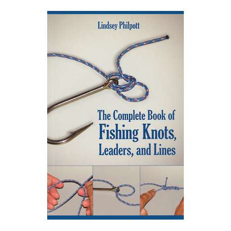 Knots, Canvaswork & Rigging :Complete Book of Fishing Knots, Leaders, & Lines: Reissue Edition