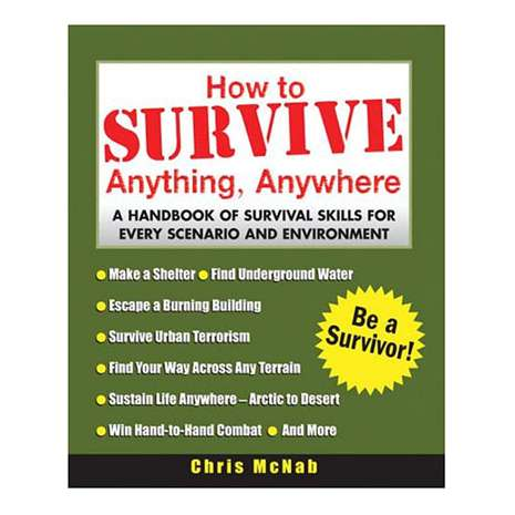 Survival Guides :How to Survive Anything, Anywhere