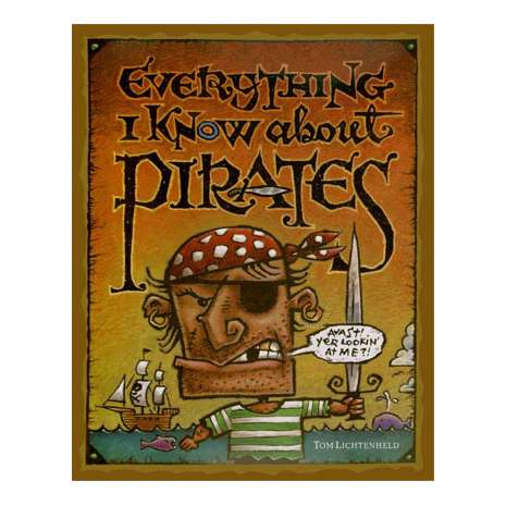 Pirates :Everything I know About Pirates
