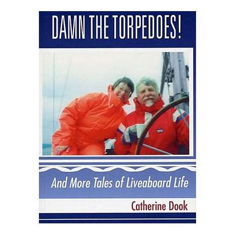 Sailing & Nautical Narratives :Damn the Torpedoes!