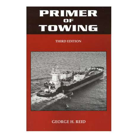 Professional Mariners :Primer of Towing, 3rd edition