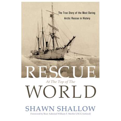 Maritime & Naval History :Rescue at the Top of the World
