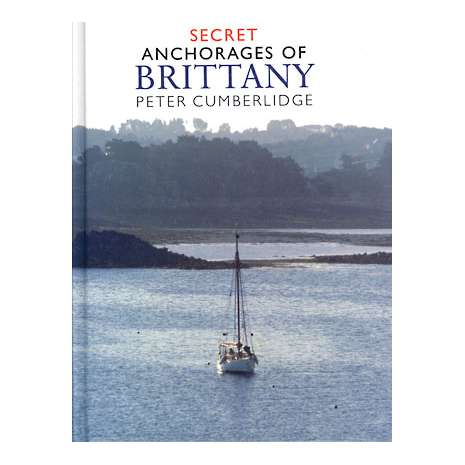 Europe & the UK :Secret Anchorages of Brittany  (Imray)