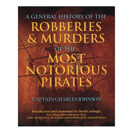 Pirates :General History of the Robberies & Murders of the Pirates