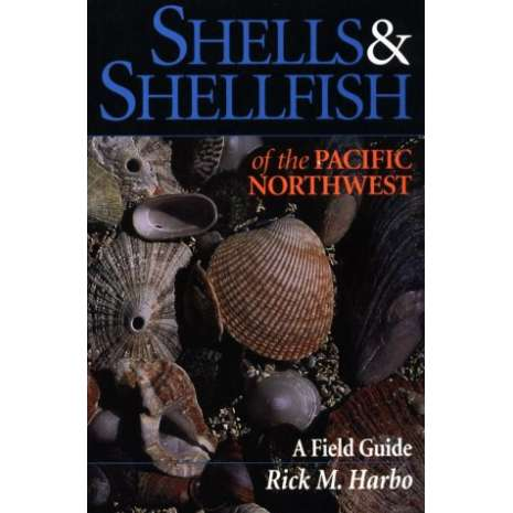 Beachcombing & Seashore Field Guides, Shells & Shellfish of the Pacific Northwest