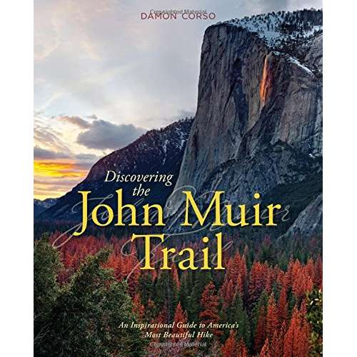 Home Page :: Regional Titles :: California :: California Travel &  Recreation :: Discovering the John Muir Trail: An Inspirational Guide to  America's
