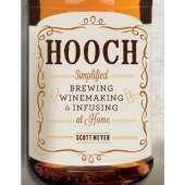 Beer, Wine & Spirits :Hooch: Simplified Brewing, Winemaking, and Infusing at Home