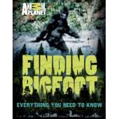 Sasquatch Research :Finding Bigfoot: Everything You Need to Know