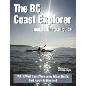 Alaska and British Columbia Travel & Recreation :BC Coast Explorer and Marine Trail Guide, Vol. 1: West Coast of Vancouver Island North, Port Hardy to Bamfield