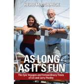 Lin & Larry Pardey Books & DVD's :As Long as It's Fun: The Epic Voyages and Extraordinary Times of Lin and Larry Pardey
