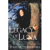 Conservation & Awareness :The Legacy of Luna: The Story of a Tree, a Woman and the Struggle to Save the Redwoods