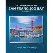 California Travel & Recreation :Cruising Guide to San Francisco Bay: 3rd Edition