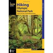 Washington Travel & Recreation Guides :Hiking Olympic National Park: A Guide to the Park's Greatest Hiking Adventures